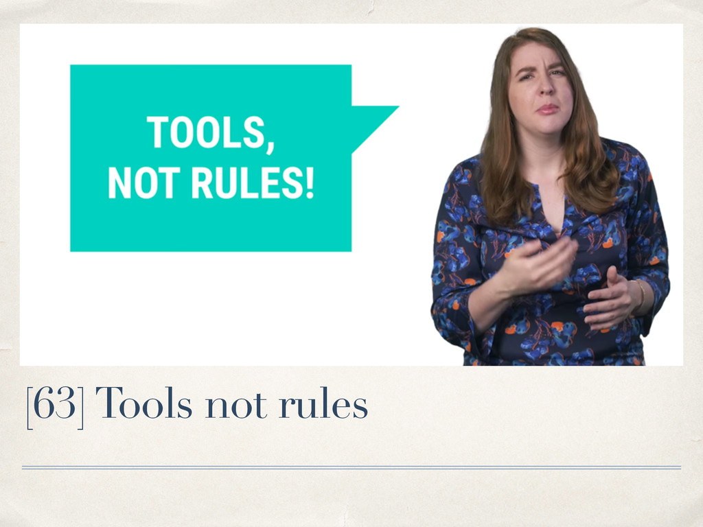 [63] Tools not rules