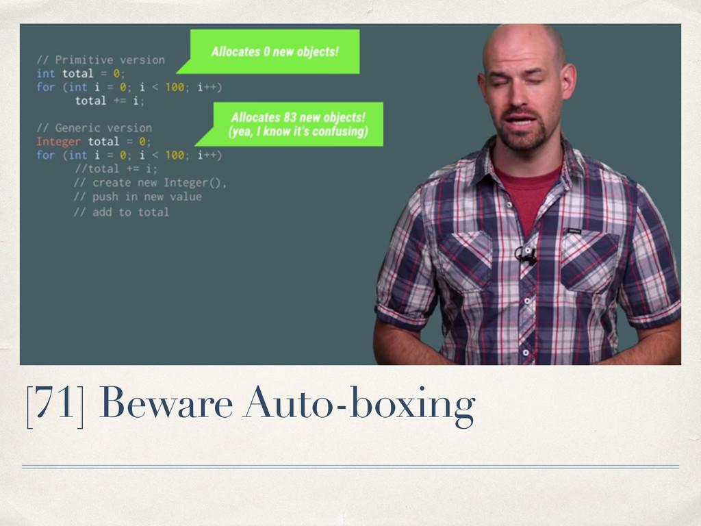 [71] Beware Auto-boxing