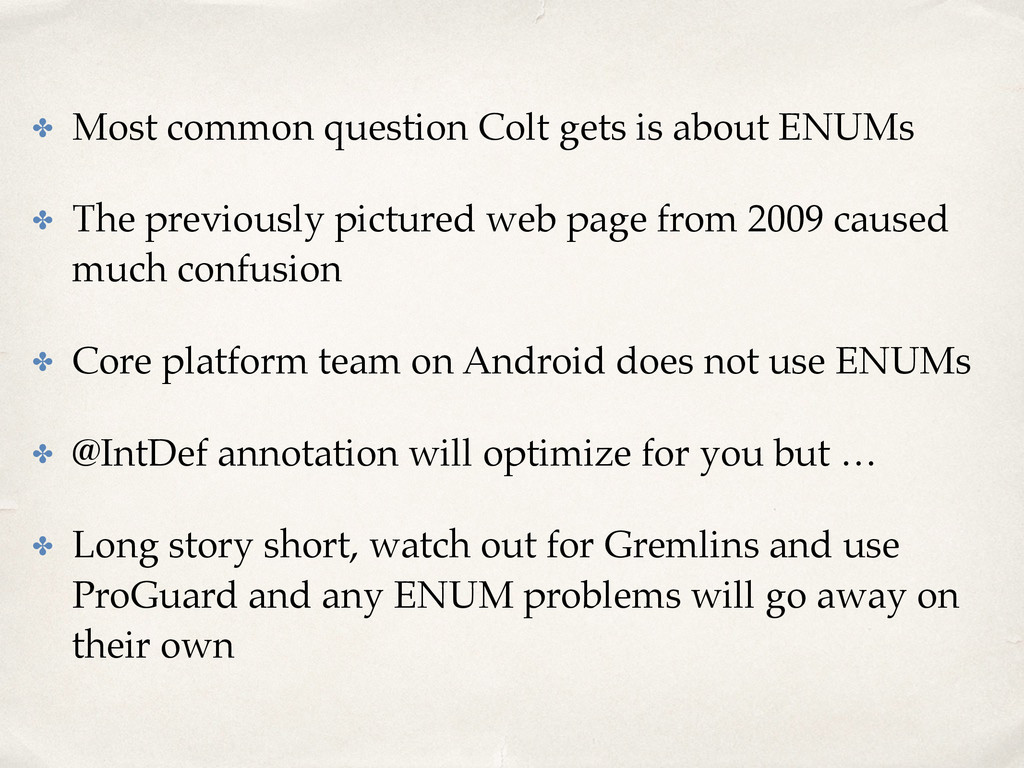 ✤ Most common question Colt gets is about ENUMs...