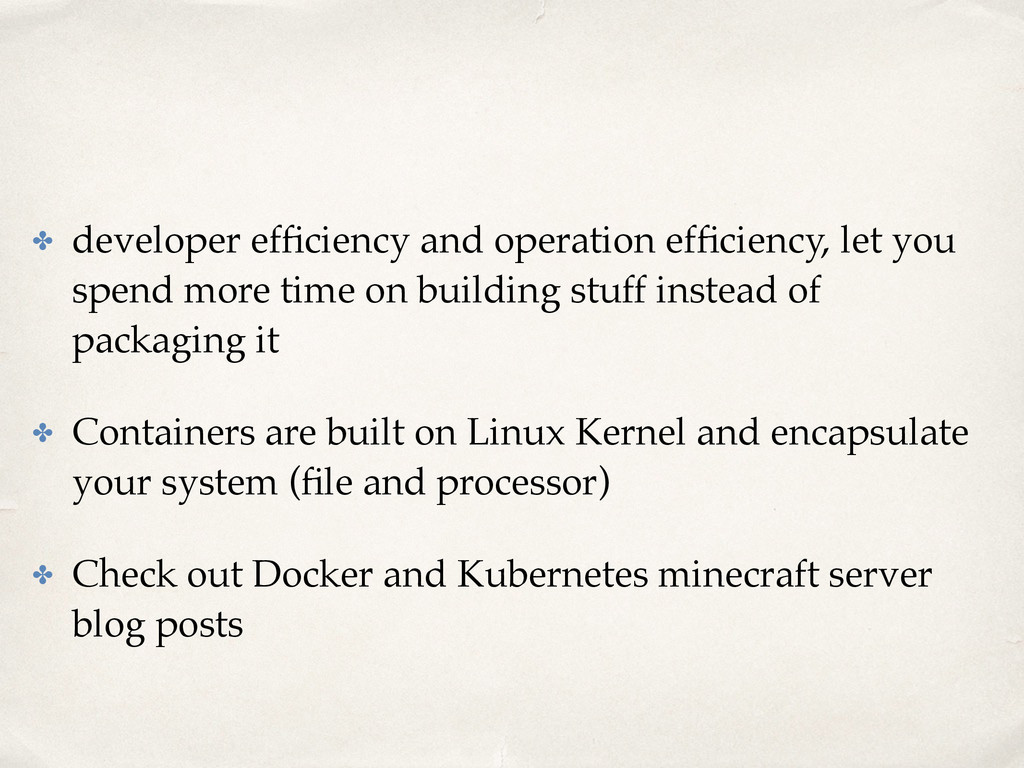✤ developer efficiency and operation efficiency, ...