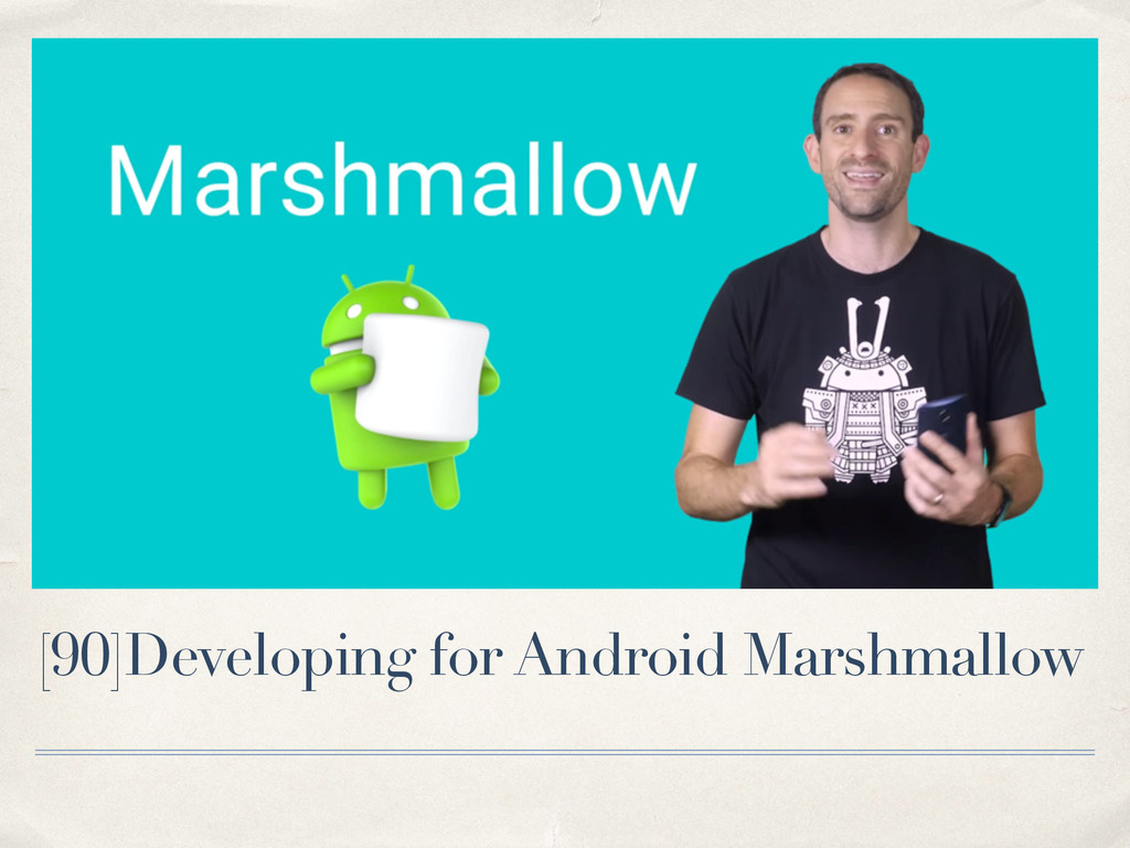 [90]Developing for Android Marshmallow