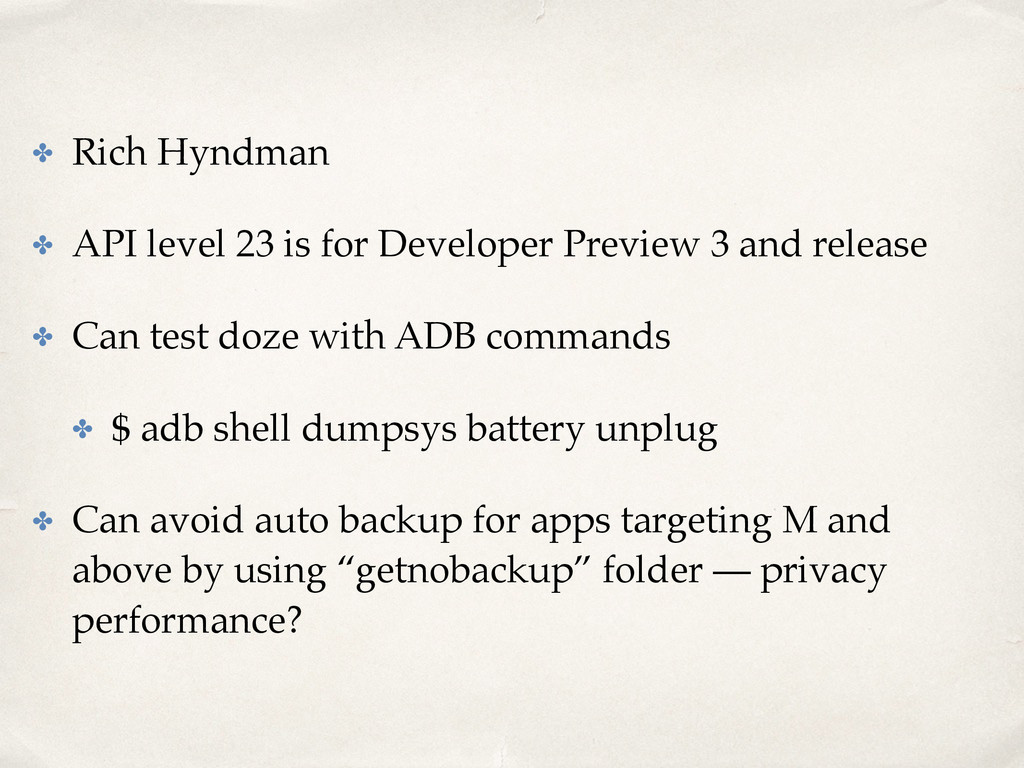 ✤ Rich Hyndman ✤ API level 23 is for Developer ...