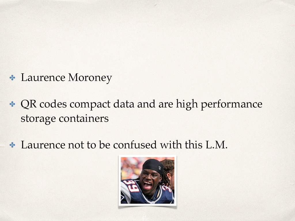 ✤ Laurence Moroney ✤ QR codes compact data and ...