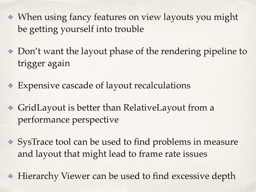 ✤ When using fancy features on view layouts you...