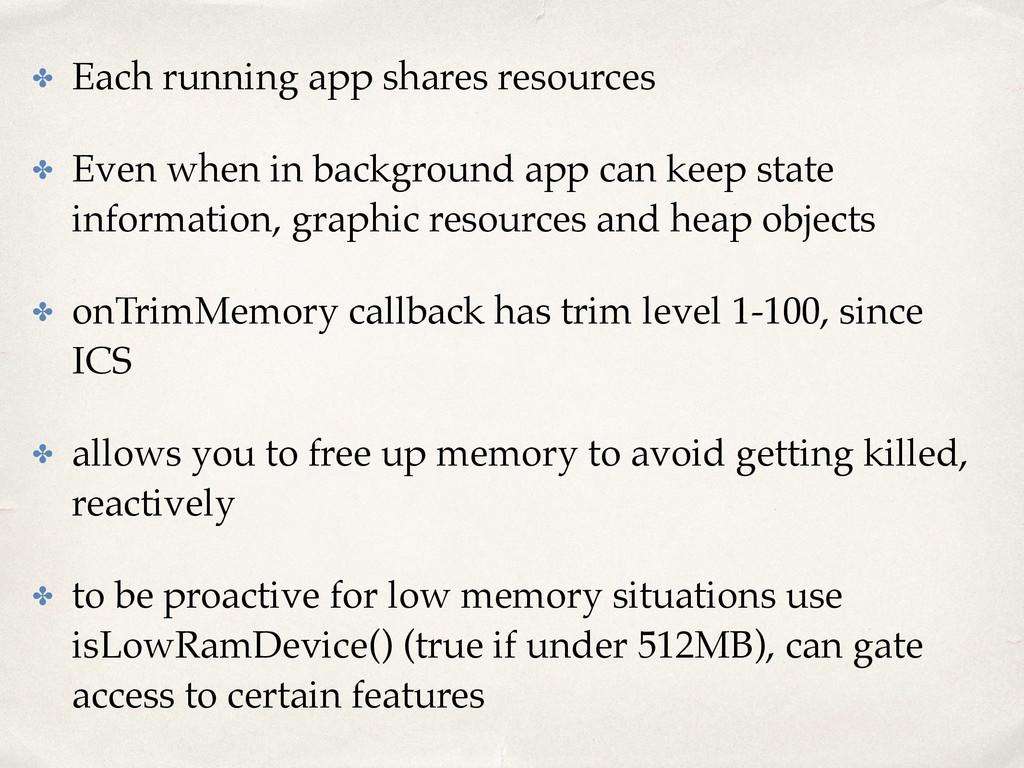✤ Each running app shares resources ✤ Even when...