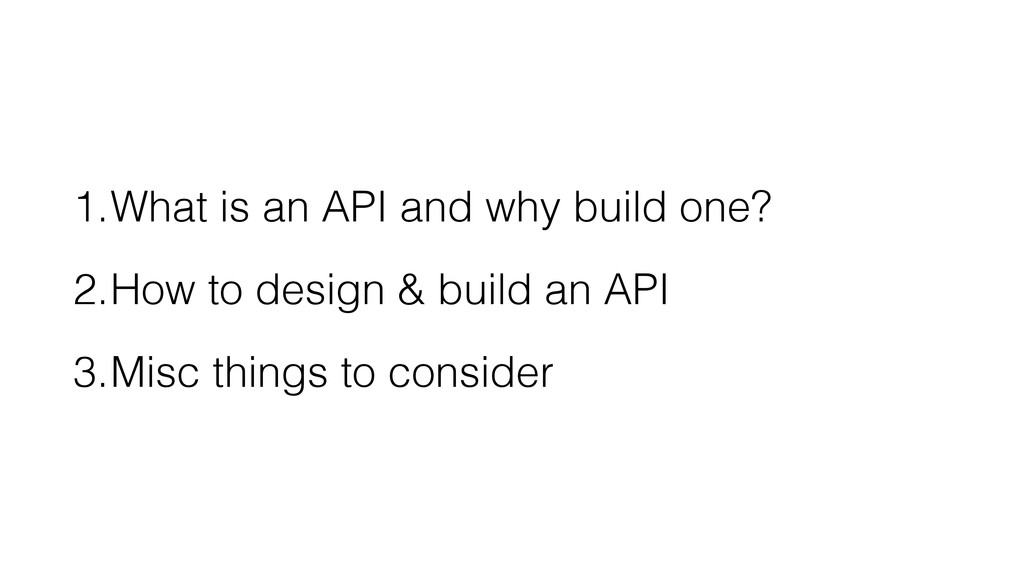 1.What is an API and why build one? 2.How to de...