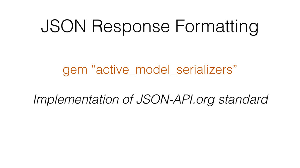 "JSON Response Formatting gem ""active_model_seri..."