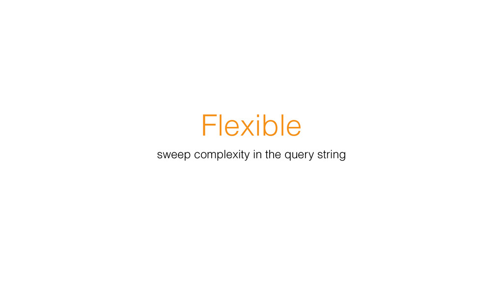 Flexible sweep complexity in the query string
