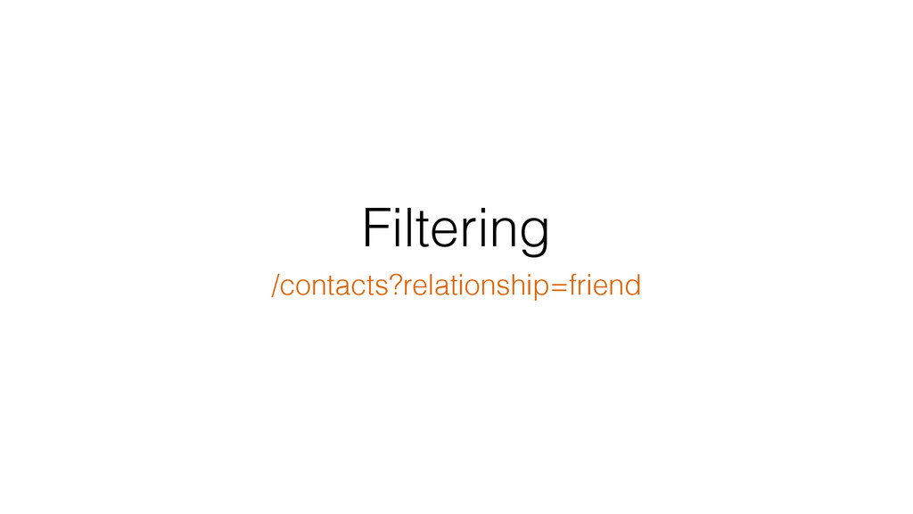 Filtering /contacts?relationship=friend