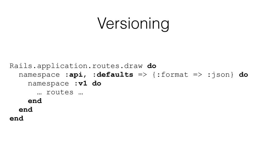Versioning Rails.application.routes.draw do nam...