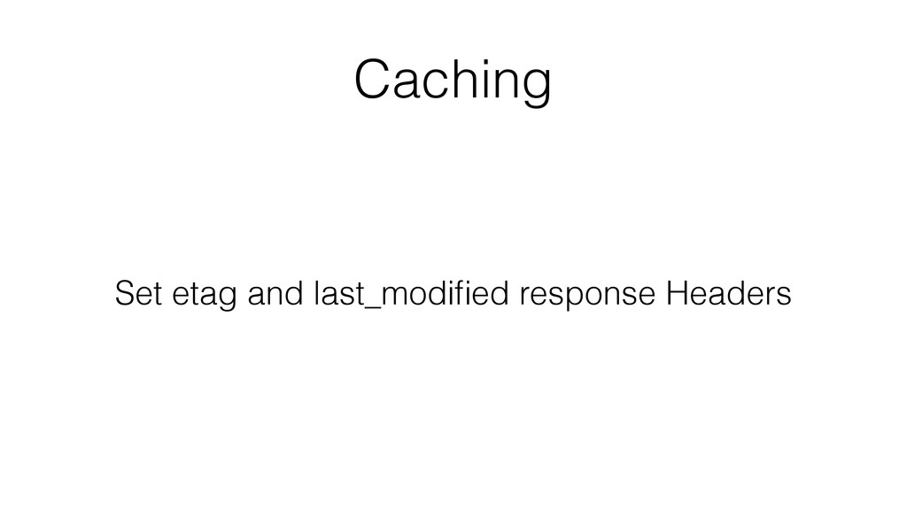 Caching Set etag and last_modified response Head...