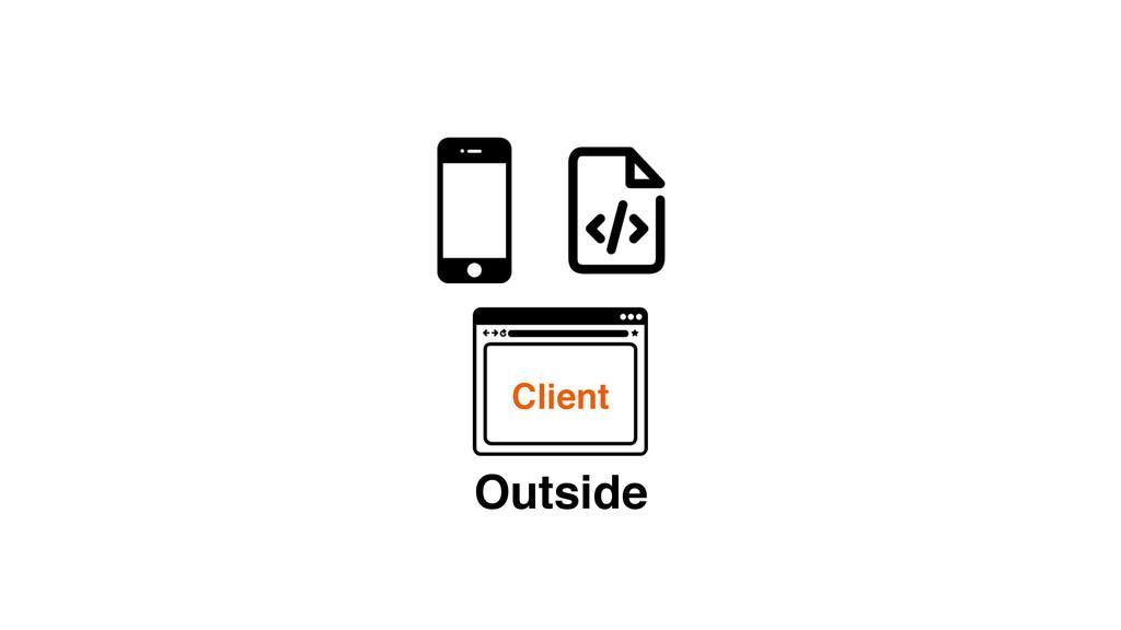 Outside Client
