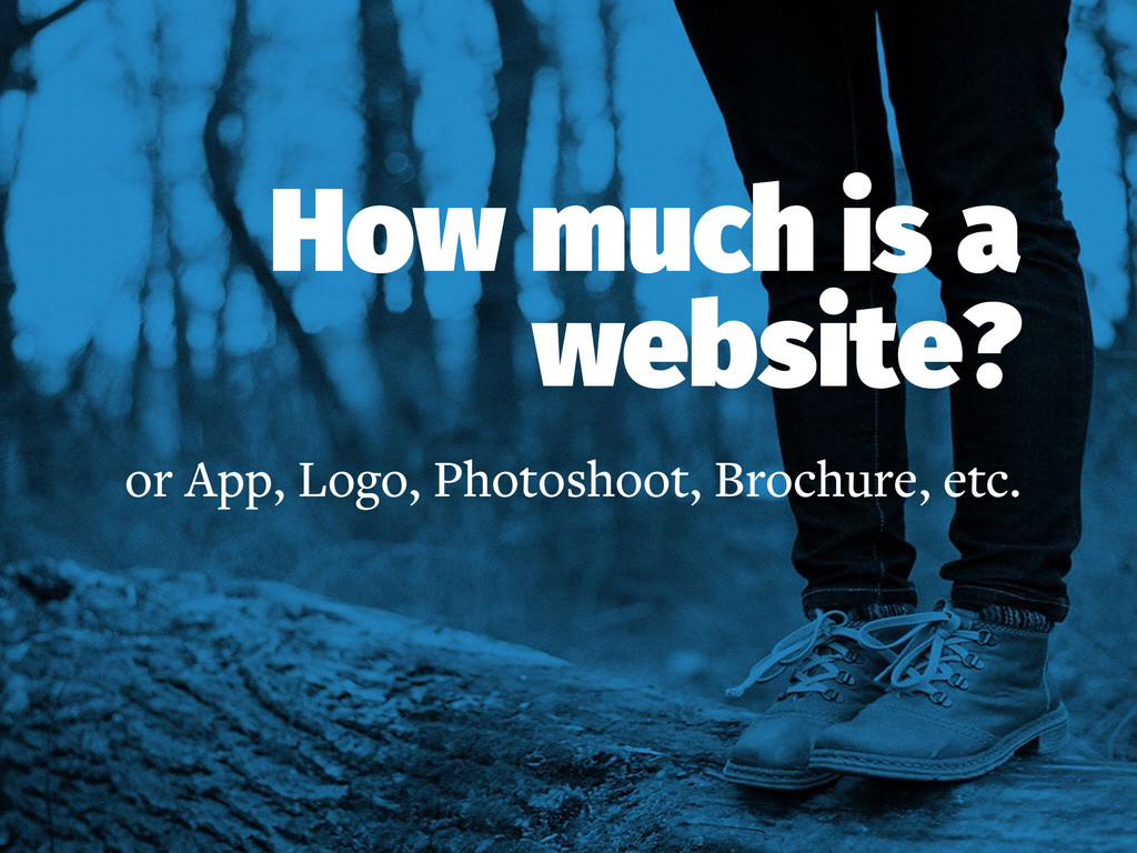 How much is a website? or App, Logo, Photoshoot...