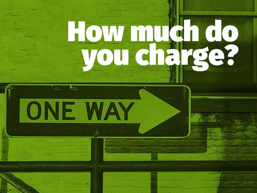How much do you charge?