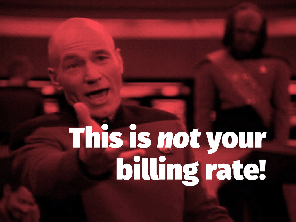 This is not your billing rate!