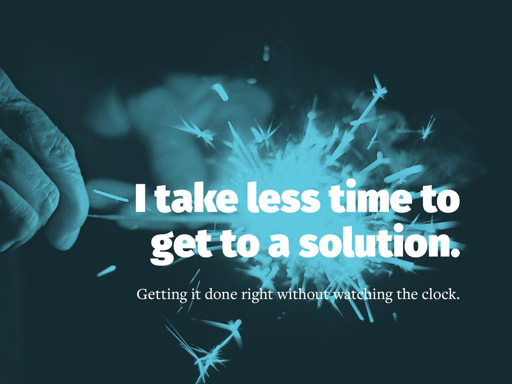 I take less time to get to a solution. Getting ...