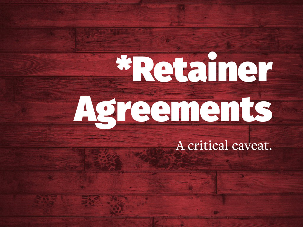 *Retainer Agreements A critical caveat.