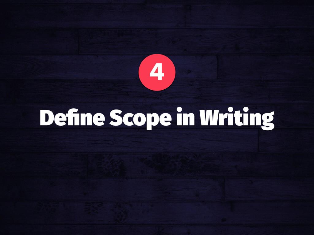 4 Define Scope in Writing
