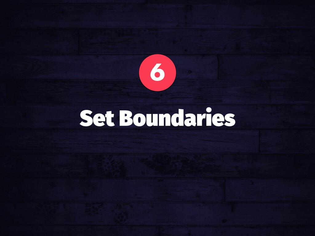 6 Set Boundaries