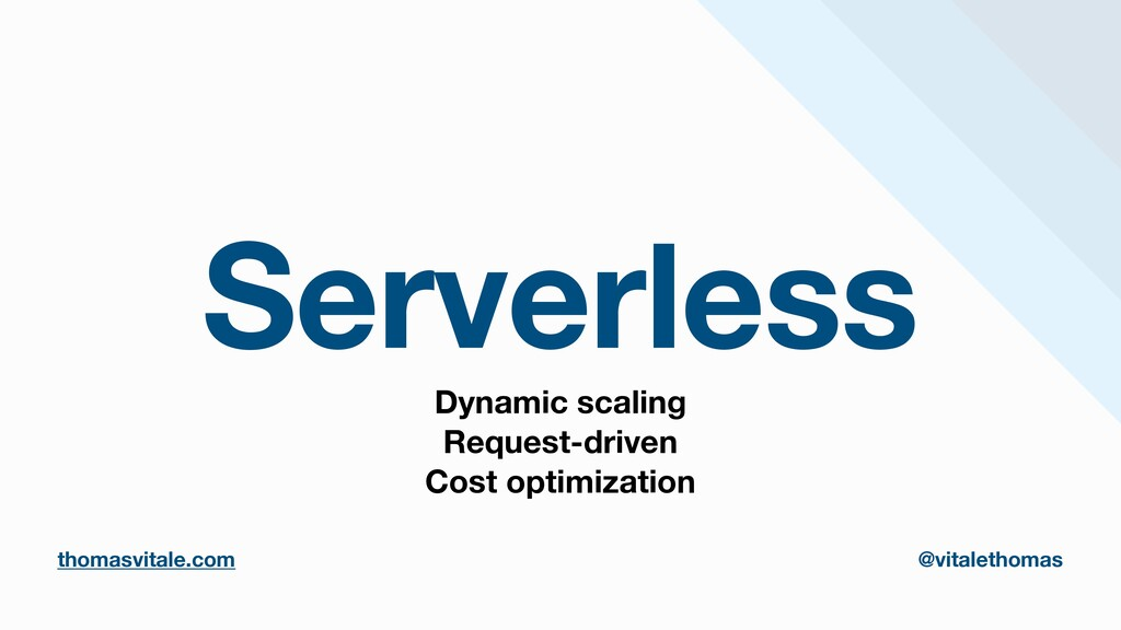 Serverless Dynamic scaling Request-driven Cost ...
