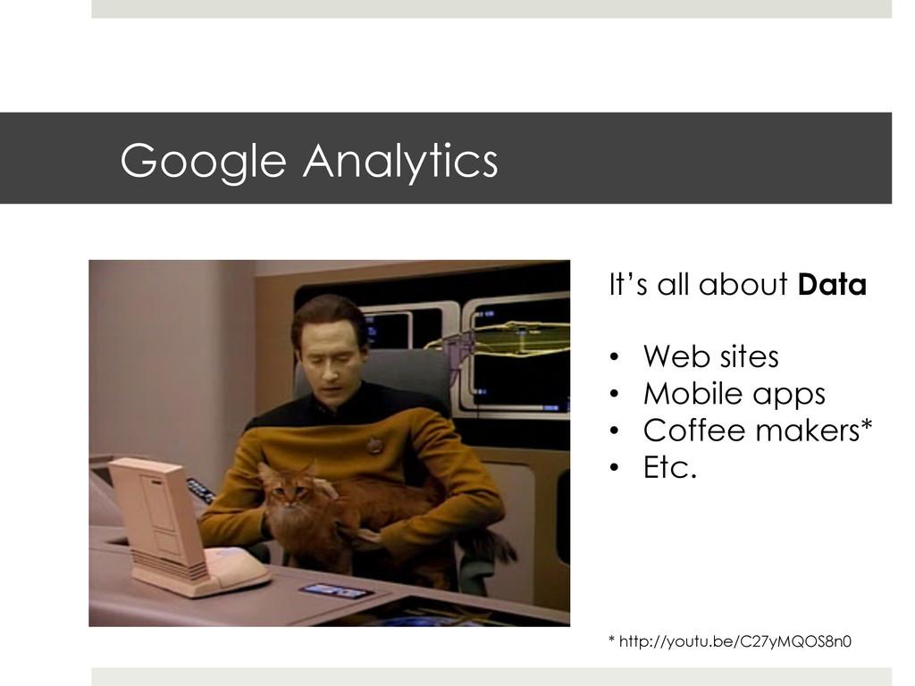 Google Analytics It's all about Data • Web sit...
