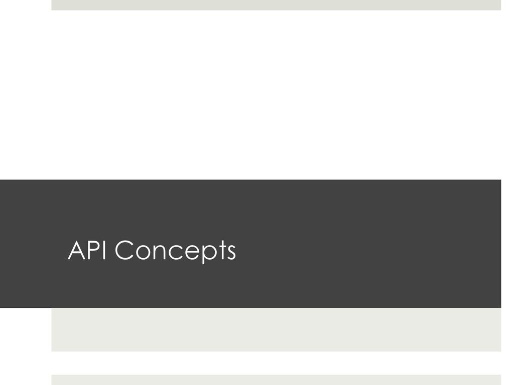 API Concepts