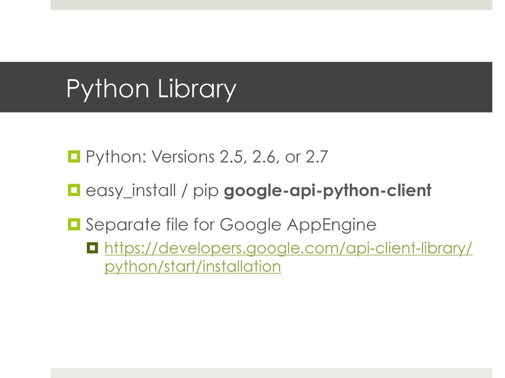 Python Library ¤Python: Versions 2.5, 2.6, or...