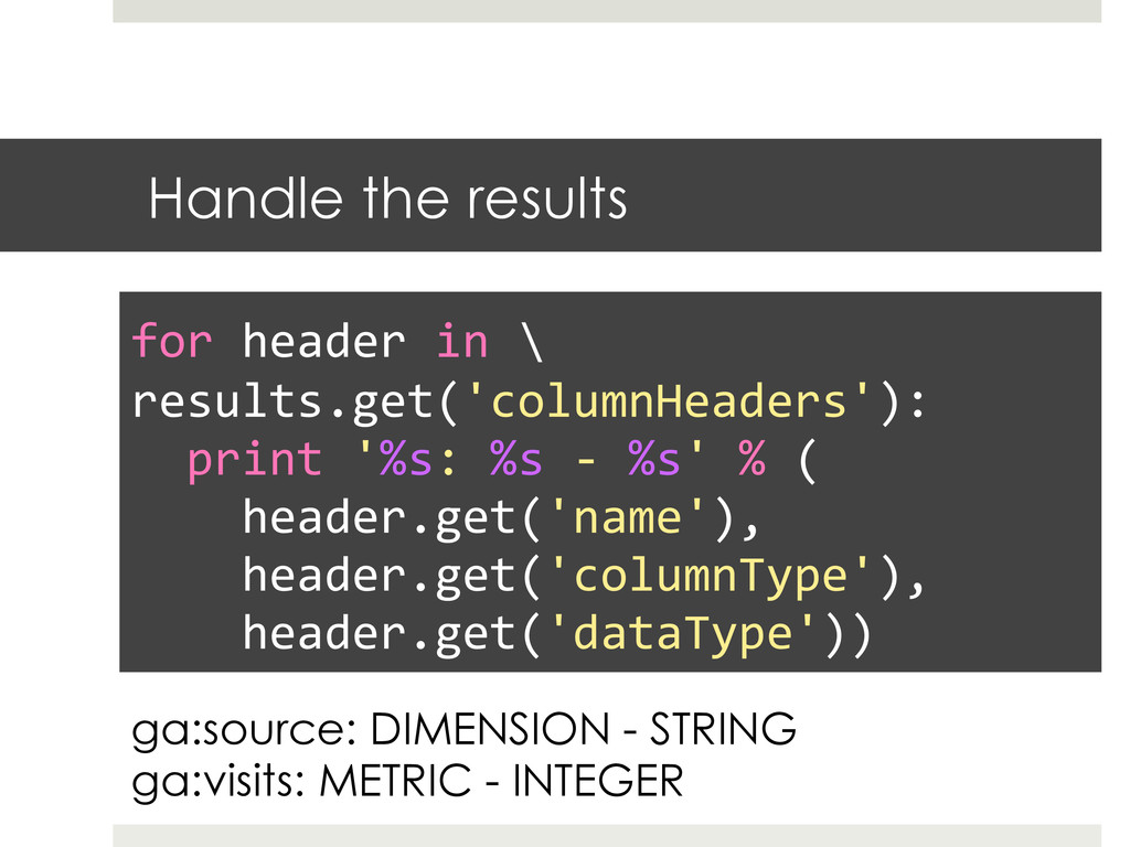 Handle the results   for header in ...