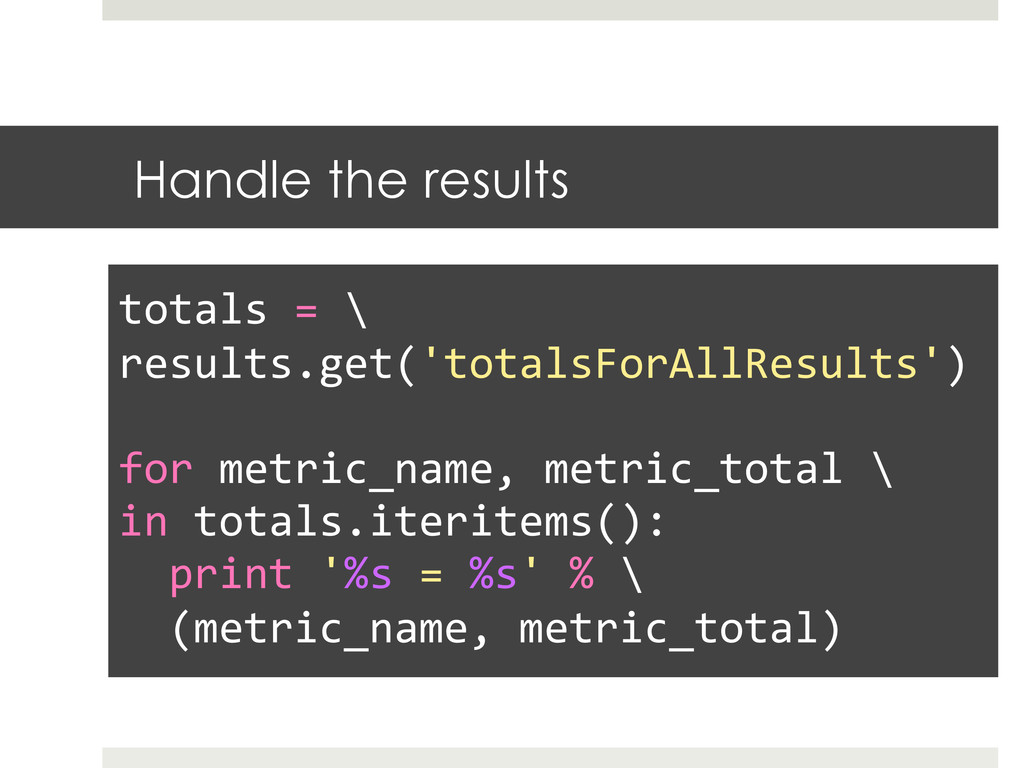 Handle the results   totals = \  re...