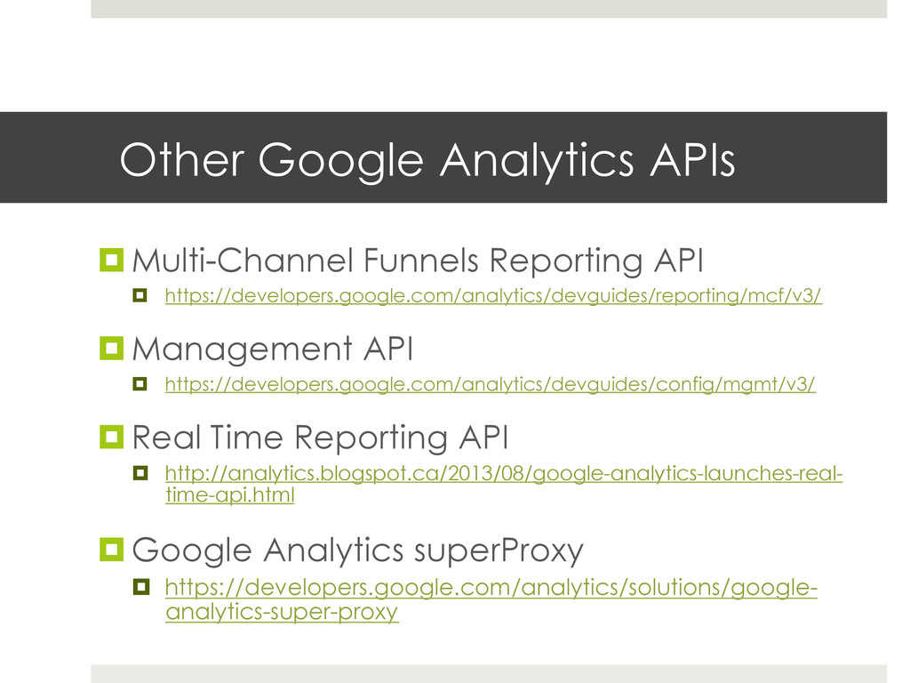 Other Google Analytics APIs ¤Multi-Channel Fu...
