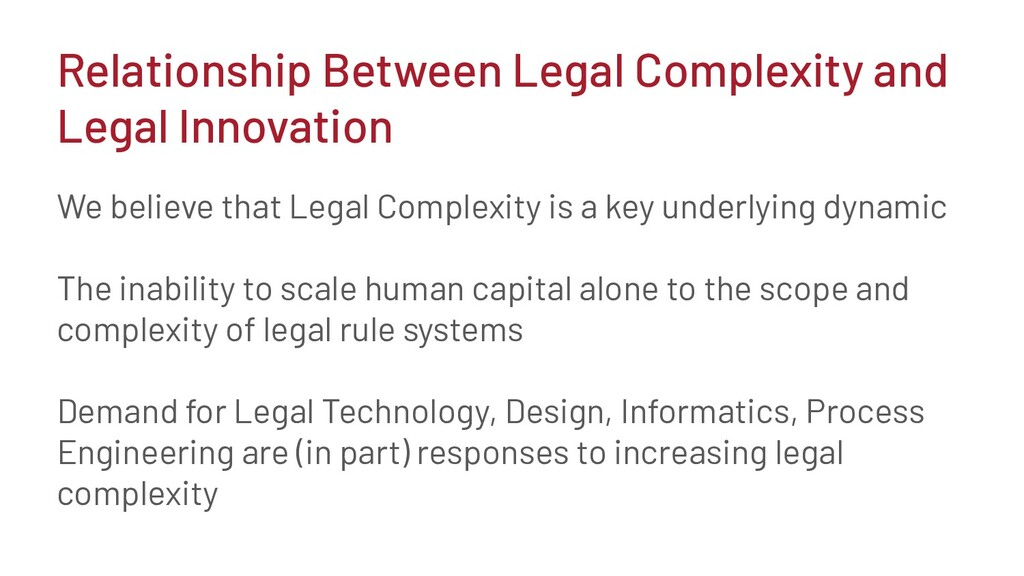 We believe that Legal Complexity is a key under...