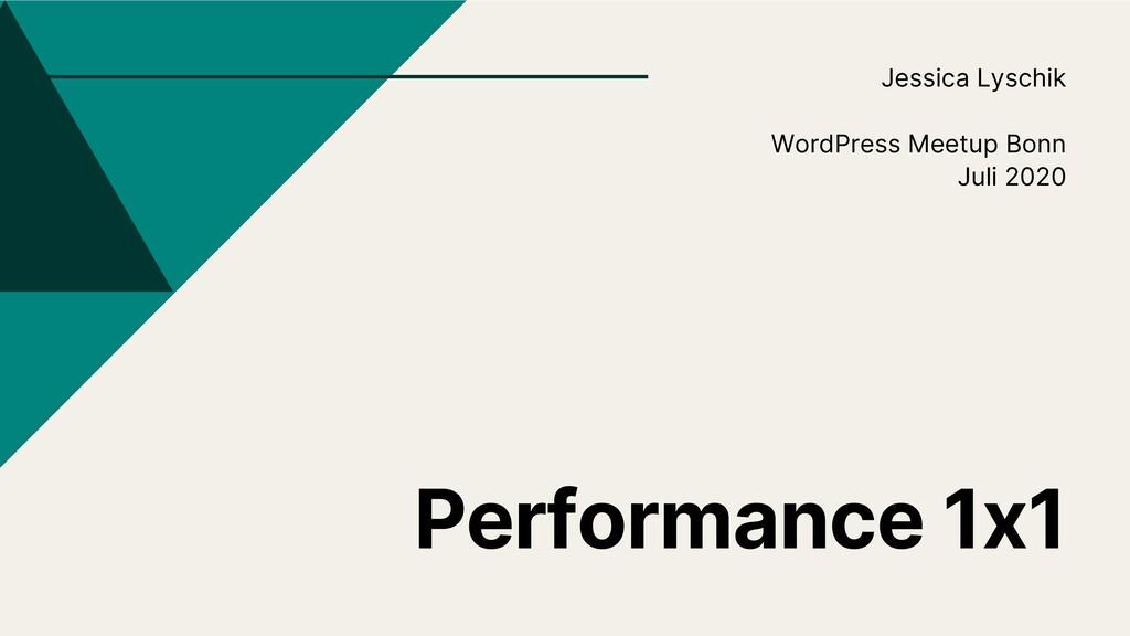 Performance 1x1 Jessica Lyschik WordPress Meetu...