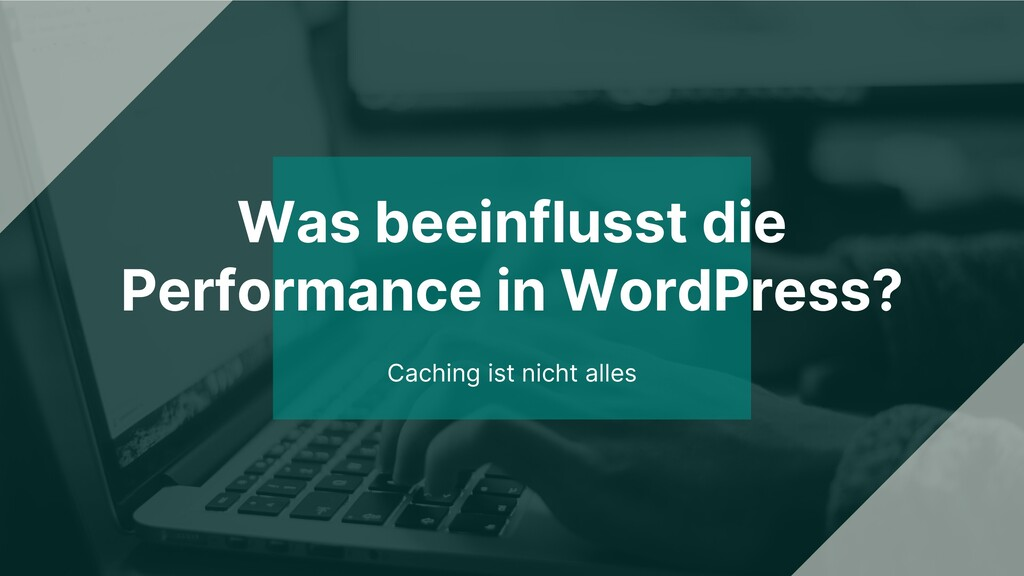 Was beeinflusst die Performance in WordPress? C...