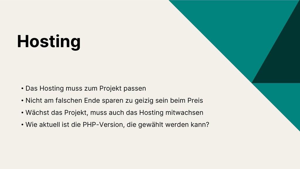Hosting • Das Hosting muss zum Projekt passen •...