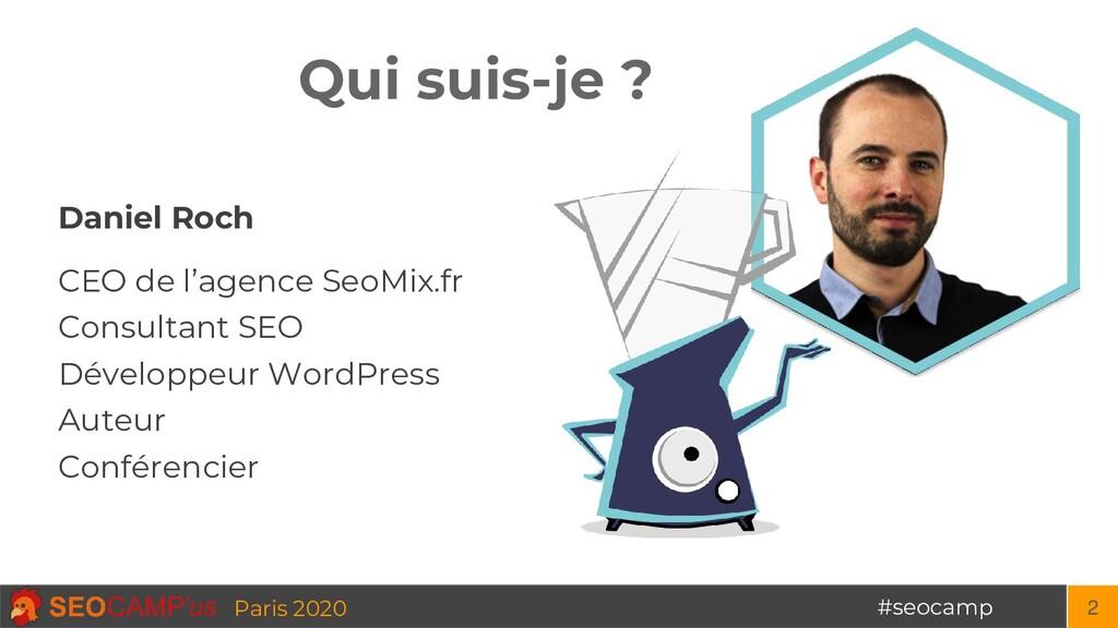 #seocamp Paris 2020 Qui suis-je ? 2 Daniel Roch...