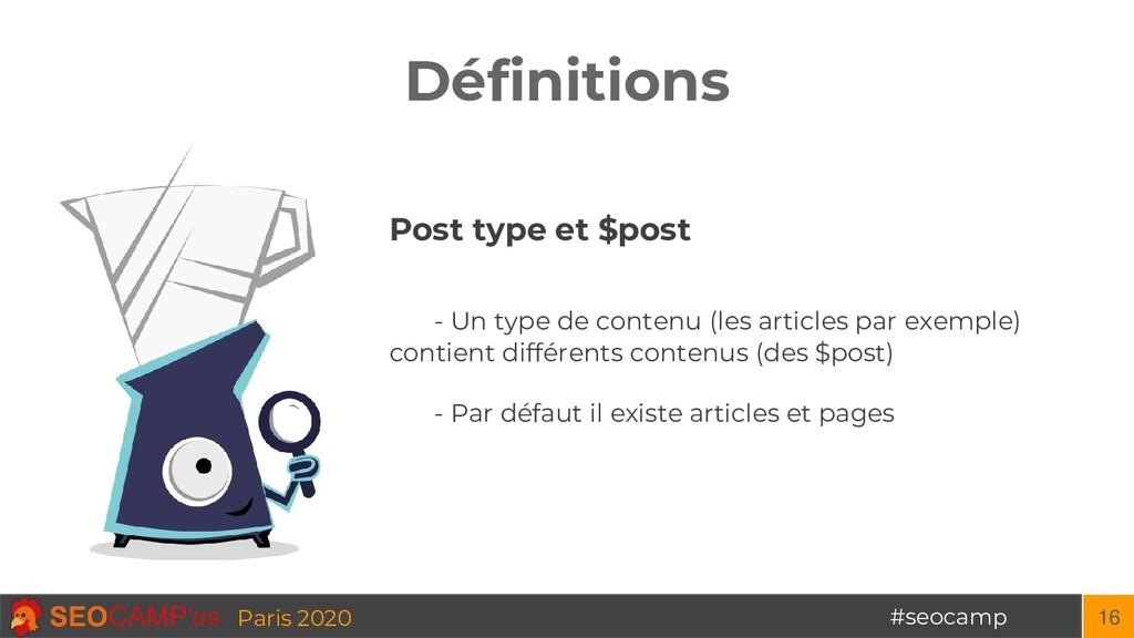 #seocamp Paris 2020 Définitions 16 Post type et...