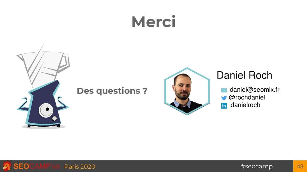 #seocamp Paris 2020 Merci 43 Daniel Roch daniel...