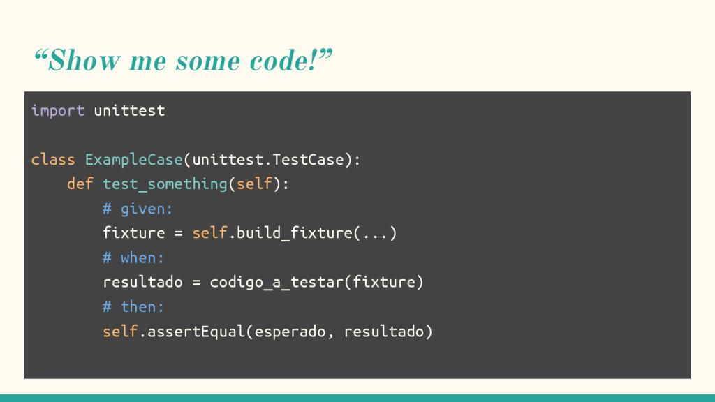 """Show me some code!"" import unittest class Exam..."