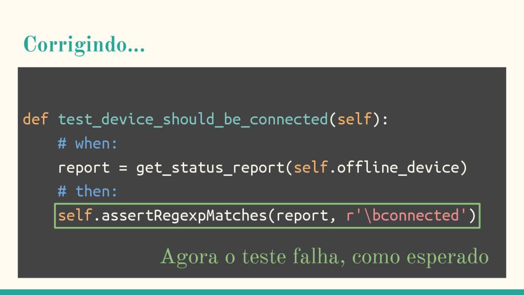 Corrigindo... def test_device_should_be_connect...