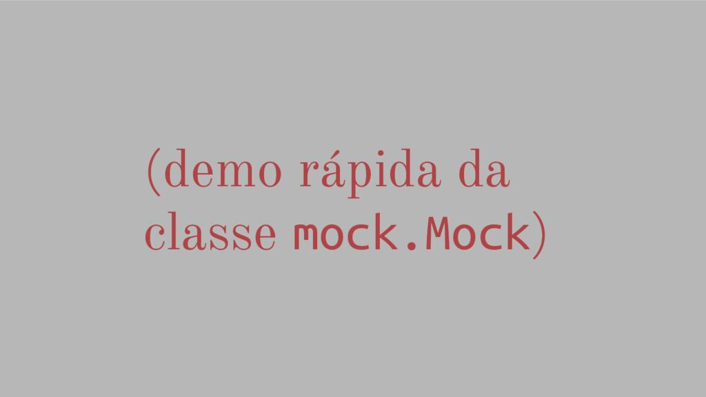 (demo rápida da classe mock.Mock)