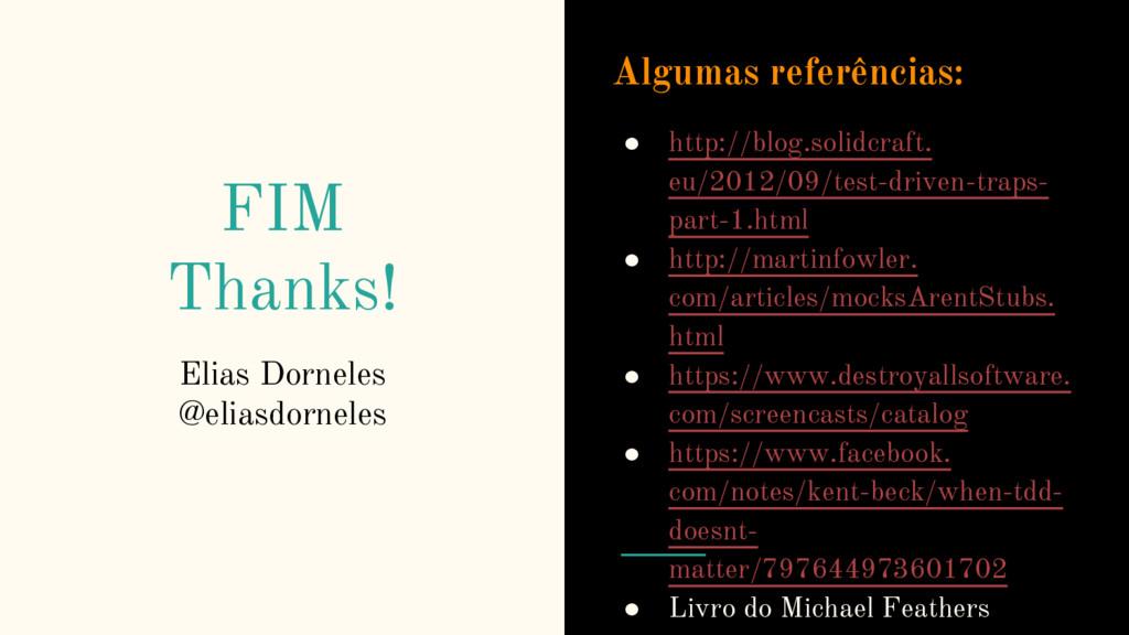 FIM Thanks! Algumas referências: ● http://blog....