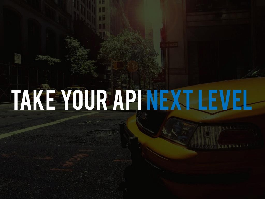 Take your API Next Level