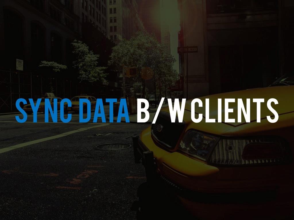 Sync Data B/W CLients