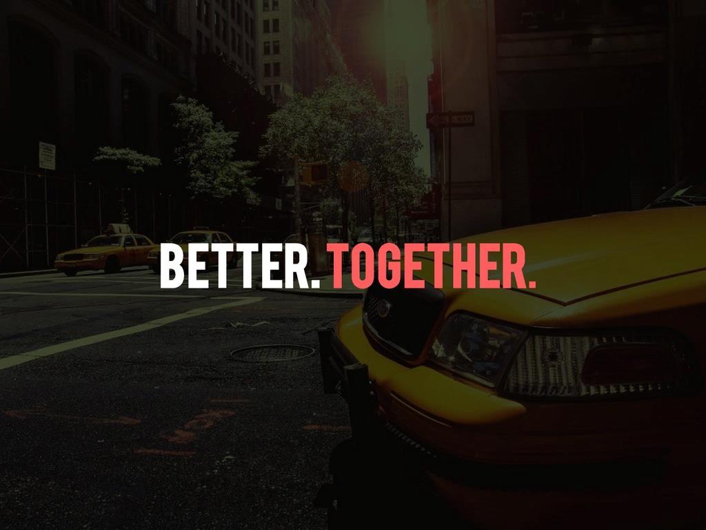 Better.Together.