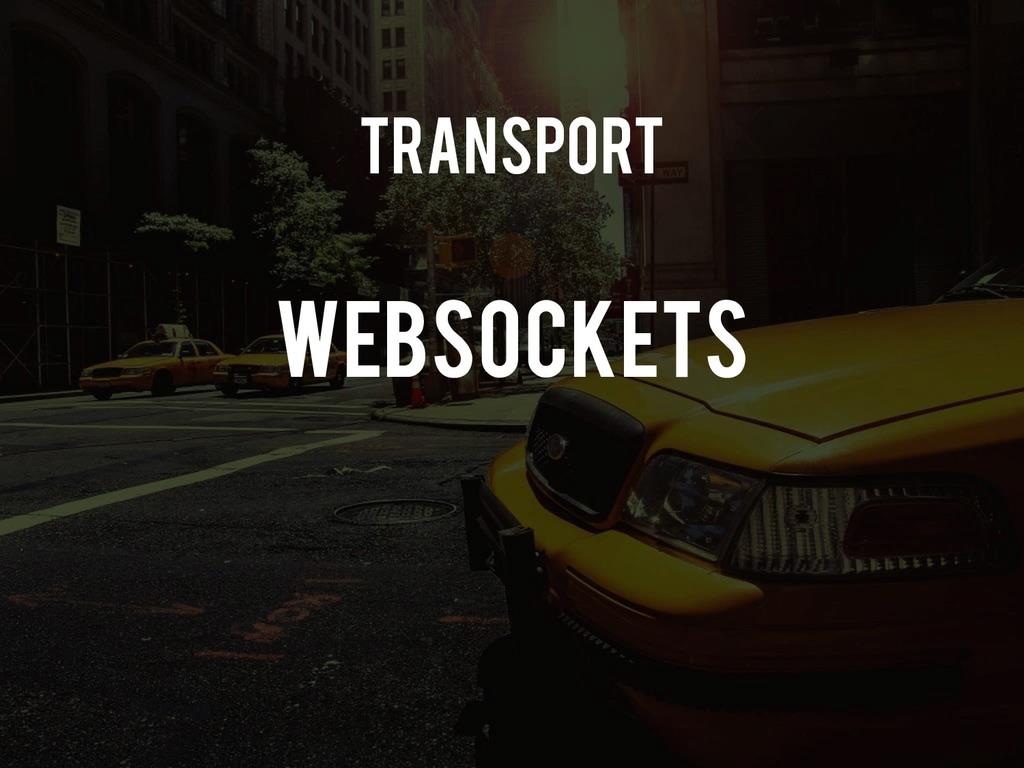Transport Websockets