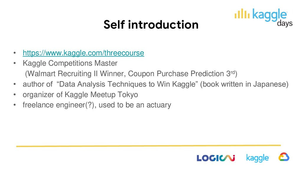 Self introduction • https://www.kaggle.com/thre...