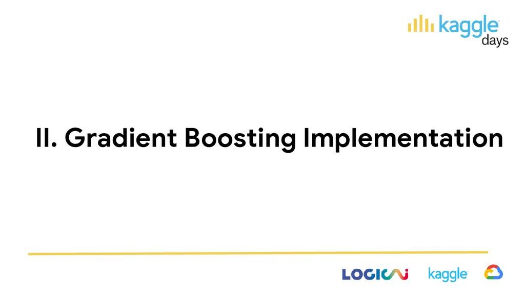 II. Gradient Boosting Implementation
