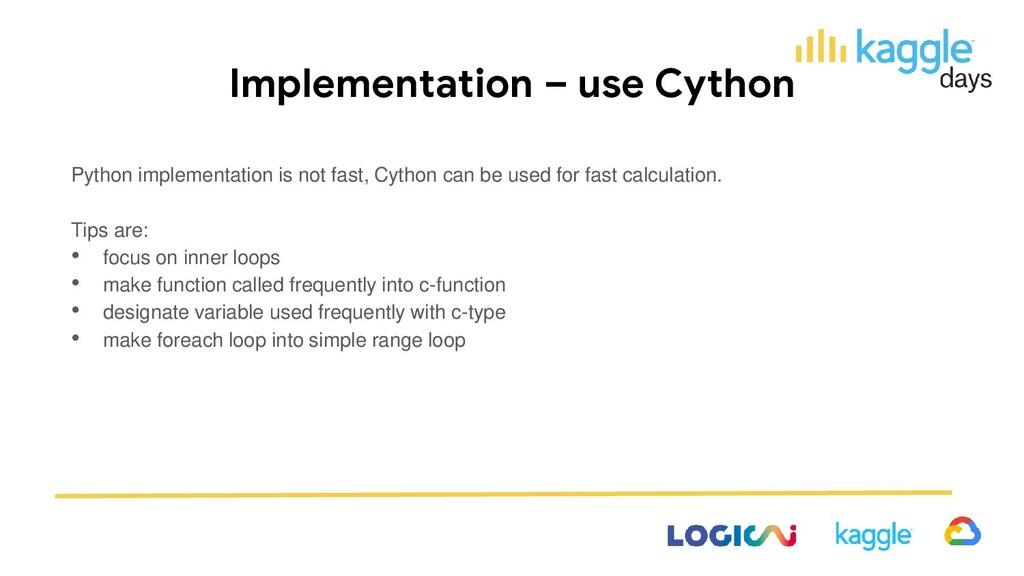 Implementation – use Cython Python implementati...