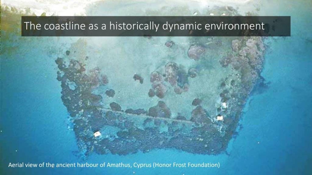 The coastline as a historically dynamic environ...