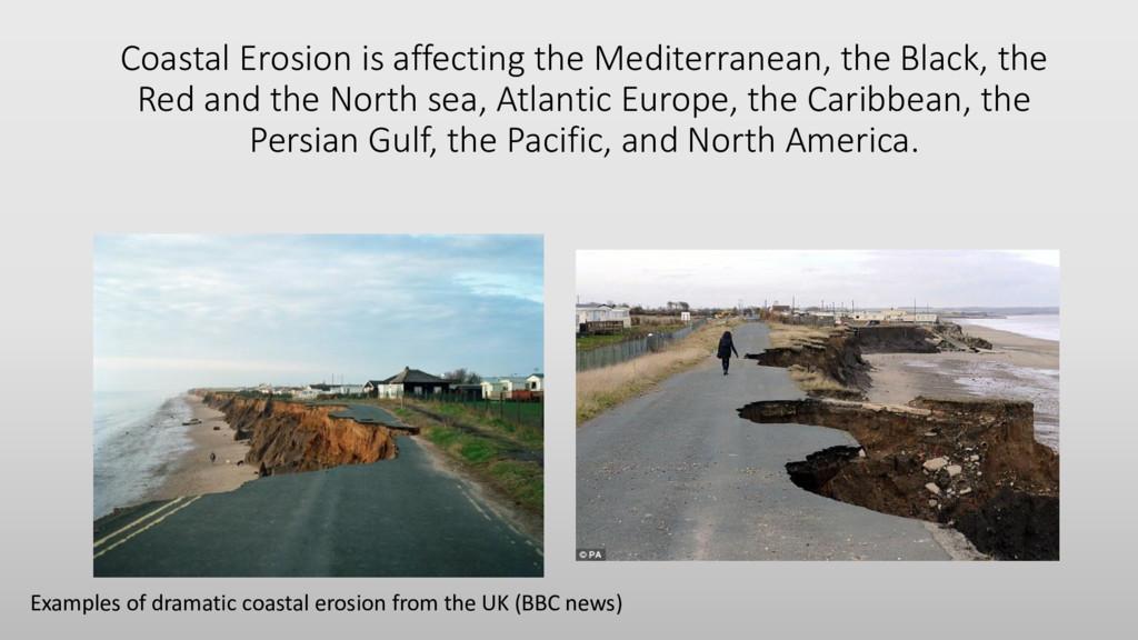 Coastal Erosion is affecting the Mediterranean,...
